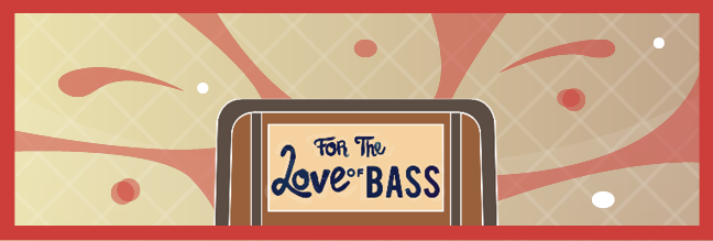 for the love of bass banner
